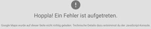 """""""hoppla! Ein Fehler ist aufgetreten"""" bei Google Maps Anzeige"""